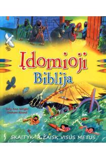 Įdomioji Biblija. Skaityk ir žaisk visus metus | Graham Round, Sally Ann Wright
