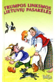 Trumpos linksmos lietuvių pasakėlės |