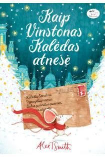 Kaip Vinstonas Kalėdas atnešė | Alex T. Smith