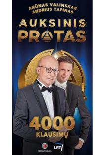 Auksinis protas. 4000 klausimų | Andrius Tapinas, Arūnas Valinskas