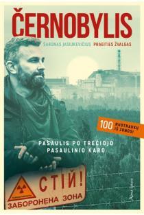 Černobylis. Pasaulis po trečiojo pasaulinio karo | Šarūnas Jasiukevičius