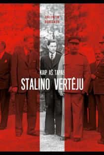 Kaip aš tapau Stalino vertėju | Valentin Berežkov