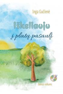 Iškeliauju į platų pasaulį (su CD) | Inga Gučienė