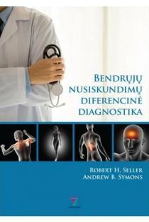Bendrųjų nusiskundimų diferencinė diagnostika | Andrew B. Symons, Robert H. Seller