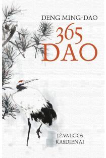 365 Dao: įžvalgos kasdienai | Deng Ming-Dao
