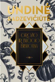 Grožio ir blogio biblioteka | Undinė Radzevičiūtė