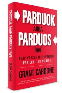 Parduok arba parduos tave | Grant Cardone
