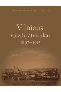 Vilniaus vaizdų atvirukai 1897-1915 |