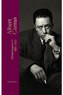 Užrašų knygelės III (1951 – 1959)   Albert Camus (Alberas Kamiu)