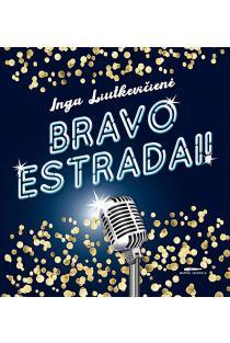 Bravo estradai! | Inga Liutkevičienė