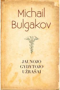 Jaunojo gydytojo užrašai | Michail Bulgakov