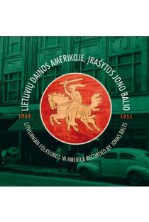 Lietuvių dainos Amerikoje, įrašytos Jono Balio (1949–1951) (+CD) | Austė Nakienė, Rūta Žarskienė