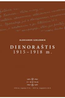 Aleksandr Szklennik. Dienoraštis, 1915–1918 m. II knyga, 1916 m. rugsėjo 11 d. – 1917 m. rugpjūčio 26 d. | Edmundas Gimžauskas