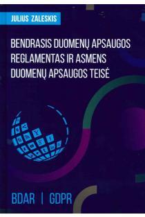 Bendrasis duomenų apsaugos reglamentas ir asmens duomenų apsaugos teisė | Julius Zaleskis