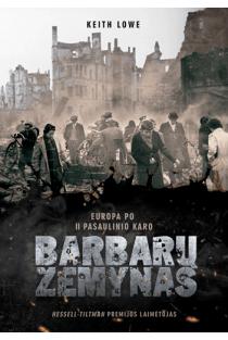 Barbarų žemynas. Antrojo pasaulinio karo padariniai Europoje | Keith Lowe