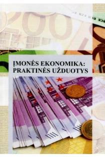 Įmonės ekonomika: praktinės užduotys | Sud. Fausta Smolenskienė, Renata Šivickienė