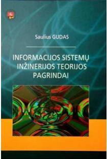 Informacijos sistemų inžinerijos teorijos pagrindai | Saulius Gudas