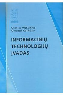 Informacinių technologijų įvadas | Alfonsas Misevičius, Armantas Ostreika