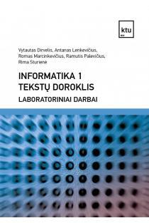 Informatika 1. Tekstų doroklis. Laboratoriniai darbai | Vytautas Dirvelis, Antanas Lenkevičius ir kt.