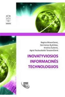 Inovatyviosios informacinės technologijos | Regina Misevičienė ir kt.