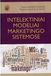 Intelektiniai modeliai marketingo sistemose   Dalia Krikščiūnienė, Virgilijus Sakalauskas