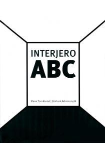 Interjero ABC. Praktinis vadovas kuriantiems svajonių namus (2-as papildytas leidimas) | Gintarė Adamonytė, Rasa Tomkienė