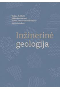 Inžinerinė geologija | Gražina Skridlaitė, Sabina Prušinskienė, Vaidotė Jakimavičiūtė-Maselienė, Sonata Gadeikytė