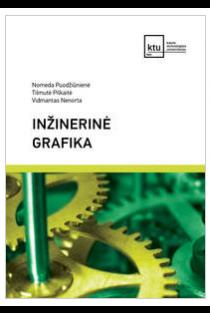 Inžinerinė grafika | Nomeda Puodžiūnienė, Tilmutė Pilkaitė, Vidmantas Nenorta