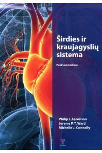 Širdies ir kraujagyslių sistema   Jeremy P.T. Ward, Michelle J. Connolly, Philip I. Aaronson