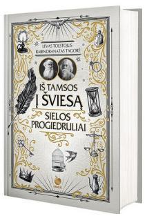 Iš tamsos į šviesą. Sielos progiedruliai | Lev Tolstoj, Rabindranatas Tagorė