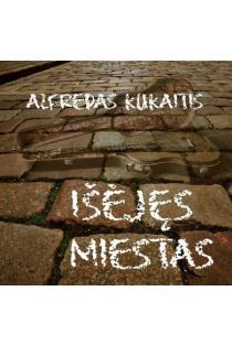 Išėjęs miestas. Dedikacija Kaunui (CD) | Alfredas Kukaitis