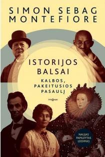 Istorijos balsai. Kalbos, pakeitusios pasaulį | Simon Sebag Montefiore