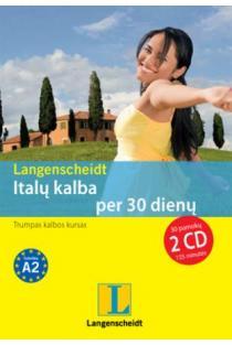 Italų kalba per 30 dienų (su 2 CD) | Bettina Müller-Renzoni