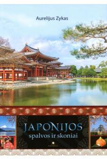 Japonijos spalvos ir skoniai (3-as papildytas leidimas) | Aurelijus Zykas