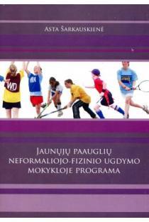 Jaunųjų paauglių neformaliojo fizinio ugdymo programa | Asta Šarkauskienė