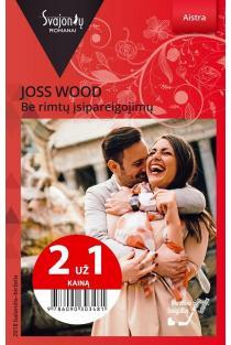 Be rimtų įsipareigojimų (Aistra) (2 už 1 kainą) | Joss Wood