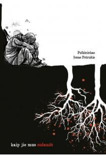 Kaip jie mus sušaudė | Jonas Petruitis