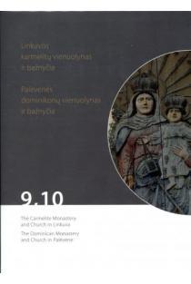 Linkuvos karmelitų vienuolynas ir bažnyčia. Palėvenės dominikonų vienuolynas ir bažnyčia 9.10 (CD) |