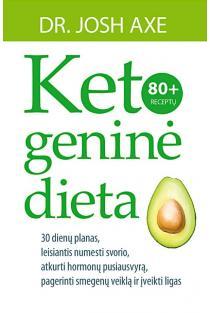 Ketogeninė dieta: 30 dienų planas, leisiantis numesti svorio, atkurti hormonų pusiausvyrą, pagerinti smegenų veiklą ir įveikti ligas | Josh Axe
