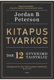 Kitapus tvarkos. Dar 12 gyvenimo taisyklių | Jordan B. Peterson