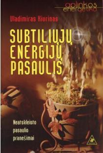 Subtiliųjų energijų pasaulis | Vladimiras Kivrinas