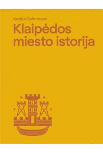 Klaipėdos miesto istorija | Vasilijus Safronovas