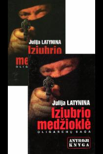 KOMPLEKTAS. Iziubrio medžioklė, pirmoji ir antroji knyga | Julija Latynina