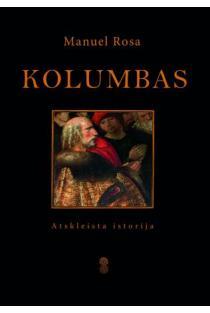 Kolumbas. Atskleistoji istorija | Manuel Rosa