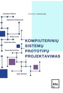 Kompiuterinių sistemų prototipų projektavimas   Jevgenijus Toldinas, Algimantas Venčkauskas, Darius Birvinskas ir kt.