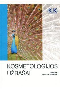 Kosmetologijos užrašai, I dalis | Silvita Vasiliauskienė