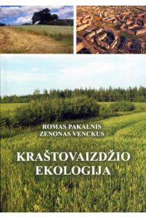 Kraštovaizdžio ekologija | Romas Pakalnis, Zenonas Venckus