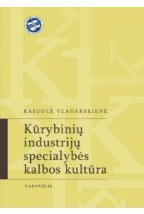 Kūrybinių industrijų specialybės kalbos kultūra | Rasuolė Vladarskienė