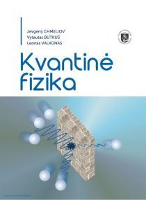 Kvantinė fizika | Jevgenij Chmeliov, Leonas Valkūnas, Vytautas Butkus