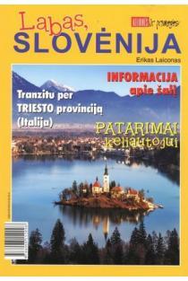 Labas, Slovėnija. Tranzitu per Triesto provinciją | Erikas Laiconas